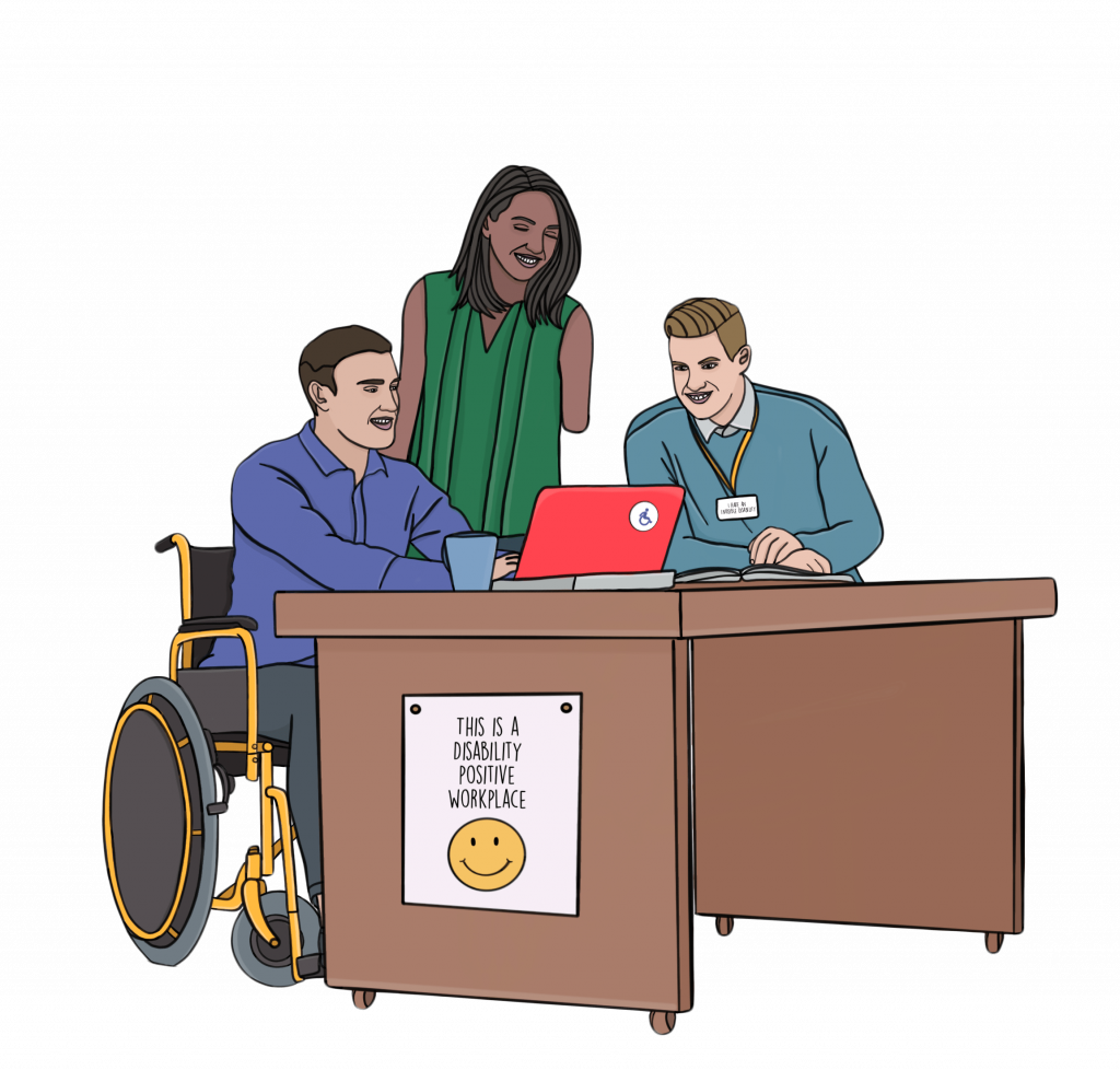 "Illustration of three disabled people with various impairments and mobility aids sat around a desk, working and smiling. A poster on the desk reads ""this is a disability positive workplace""."