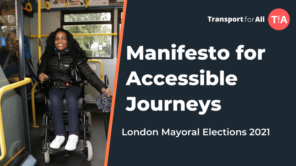 Manifesto for Accessible Journeys. London Mayoral Election 2021. Photo of black woman with long black hair sitting in a wheelchair and about to exit a bus.