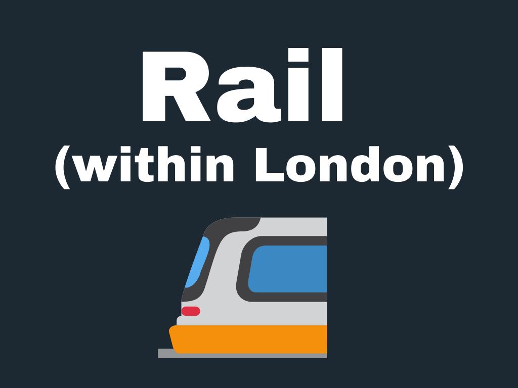 Rail (within london)