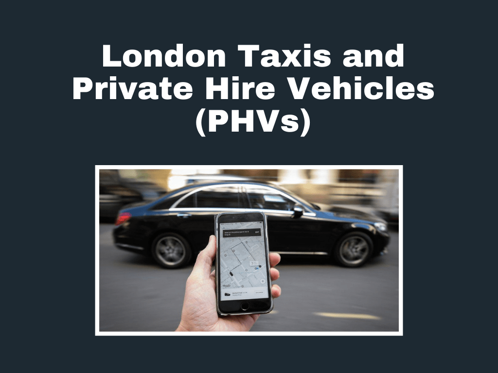 London Taxis and Private Hire Vehicles (PHVs)