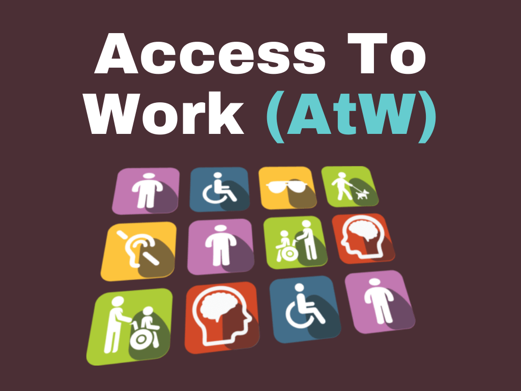 Access To Work (AtW)