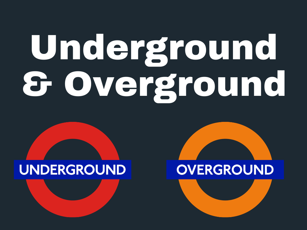 Underground and Overground